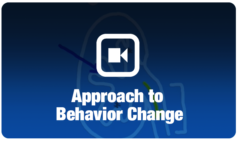 Approach to Behavior Change